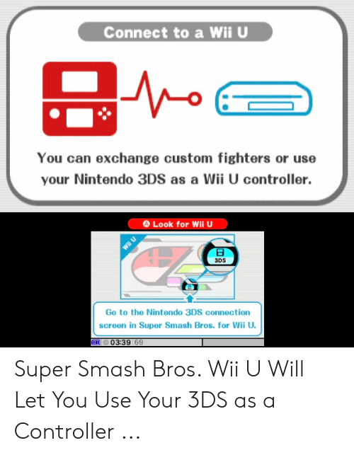 Connect to a Wii U You Can Exchange Custom Fighters or Use Your