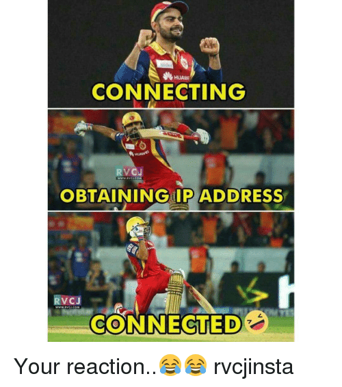 Memes, Ip Address, and 🤖: CONNECTING  RVCJ  WWW, RVCU COM  OBTAINING IP ADDRESS  V CJ  WWW RVCU.COM  CONNECTED Your reaction..😂😂 rvcjinsta
