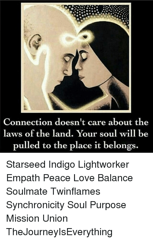 Connection Doesn't Care About the Laws of the Land Your Soul Will Be