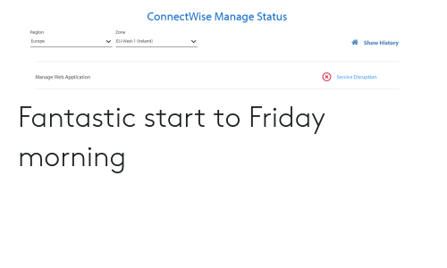 ConnectWise Manage Status Zone EU-West-1 Ireland Europe 公Show
