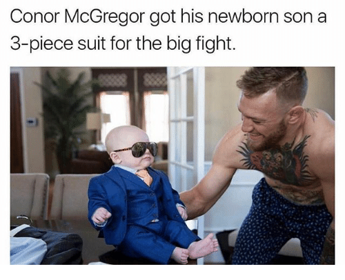 Conor McGregor, Memes, and Fight: Conor McGregor got his newborn son a  3-piece suit for the big fight.