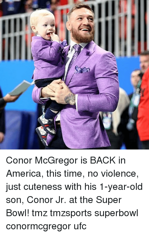 America, Conor McGregor, and Memes: Conor McGregor is BACK in America, this time, no violence, just cuteness with his 1-year-old son, Conor Jr. at the Super Bowl! tmz tmzsports superbowl conormcgregor ufc