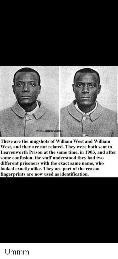 These Are the Mugshots of William West and William West and