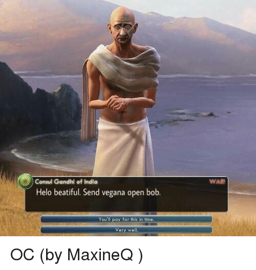 India, Time, and Dank Memes: Consul Gandhi of India  Helo beatiful. Send vegana open b  ob.  You'll pay for this in time  Very wel