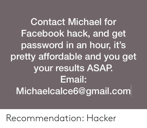 Contact Michael for Facebook Hack and Get Password in an Hour It's