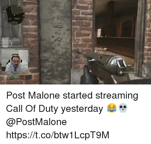 Post Malone, Call of Duty, and Yesterday: CONVOY STREET  61l  Detach Suppresses  38  39 Post Malone started streaming Call Of Duty yesterday 😂💀 @PostMalone https://t.co/btw1LcpT9M
