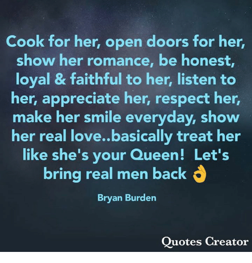Love Respect and Queen Cook for her open doors for her  sc 1 st  Me.me & Cook for Her Open Doors for Her Show Her Romance Be Honest Loyal ...
