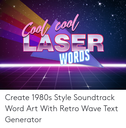 Cool Cool LASER WORDS Create 1980s Style Soundtrack Word Art With