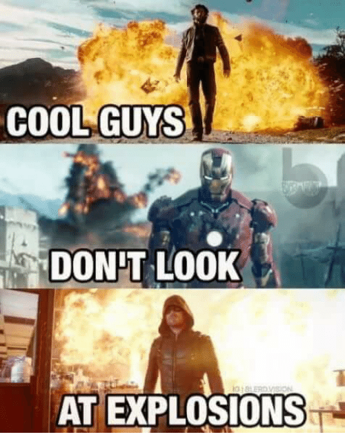25+ Best Memes About Cool Guys Dont Look at Explosions ...