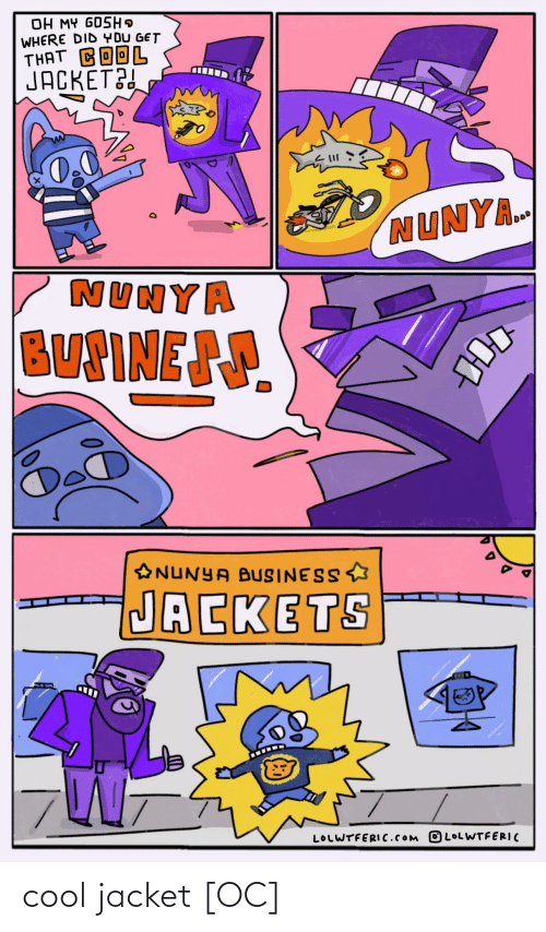 Cool and Jacket: cool jacket [OC]