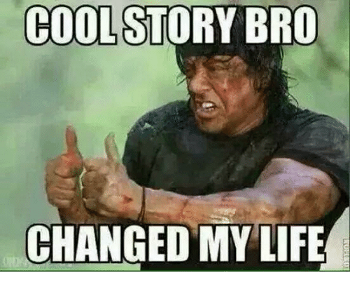 cool-story-bro-changed-mylife-29380234.p