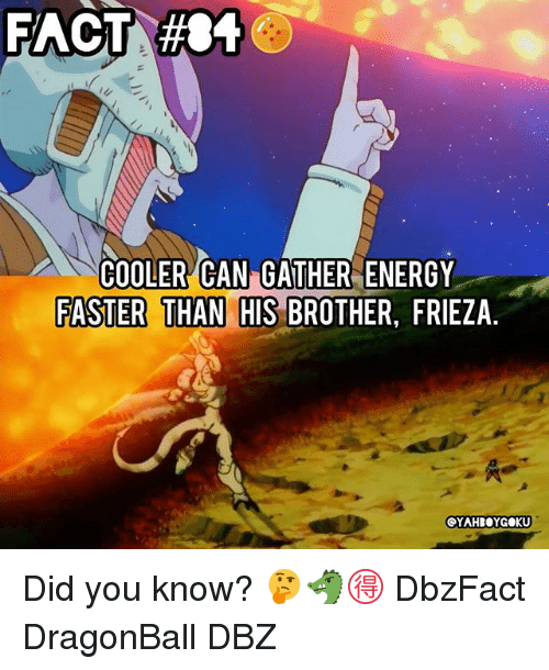 Dragonball, Energy, and Frieza: COOLER CAN GATHER ENERGY  FASTER THAN HIS BROTHER, FRIEZA Did you know? 🤔🐲🉐 DbzFact DragonBall DBZ