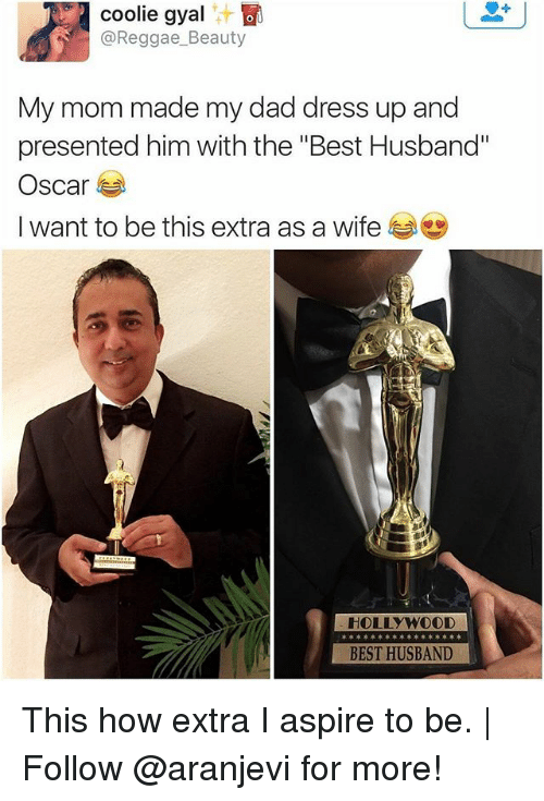 "Dad, Memes, and Oscars: coolie gyal  @Reggae_Beauty  My mom made my dad dress up and  presented him with the ""Best Husband""  Oscar  I want to be this extra as a wife ジ  HOLLYWOOD  XAx3X  BEST HUSBAND This how extra I aspire to be. 
