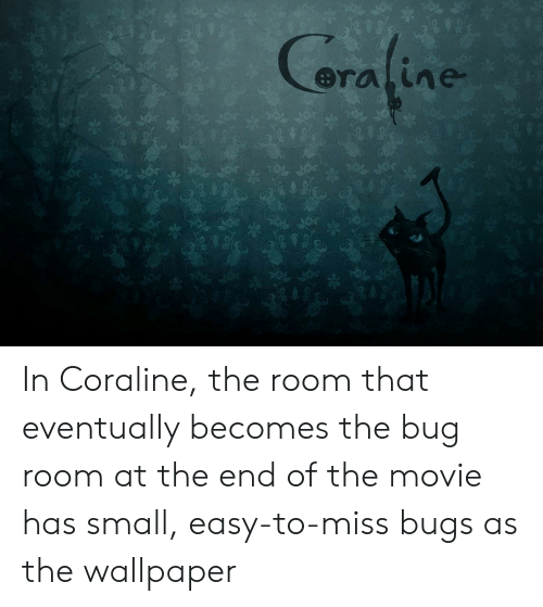 Coraline in Coraline the Room That Eventually Becomes the