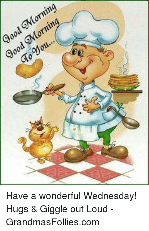 Corning Ood Goojou Have A Wonderful Wednesday Hugs Giggle Out