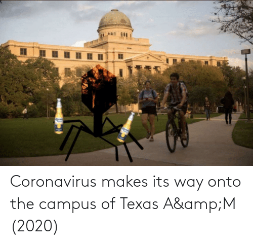 Coronavirus Makes Its Way Onto The Campus Of Texas A Ampm 2020