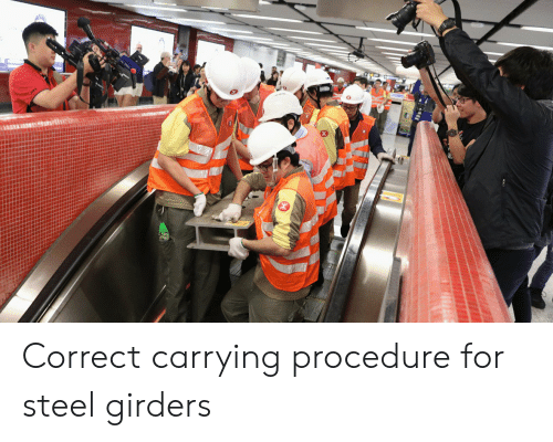 Steel, For, and Carrying: Correct carrying procedure for steel girders