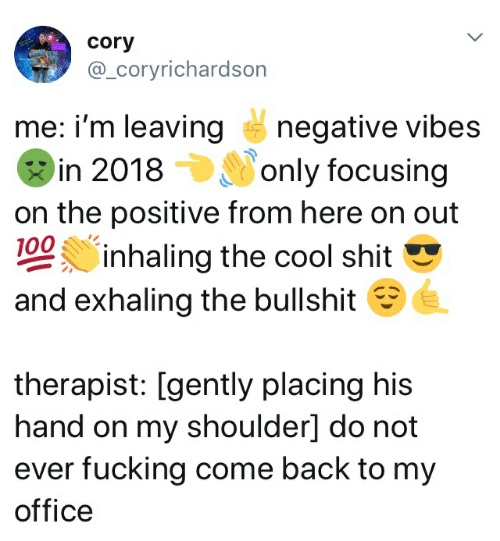 Cory Me I'm Leaving Negative Vibes in 2018only Focusing on