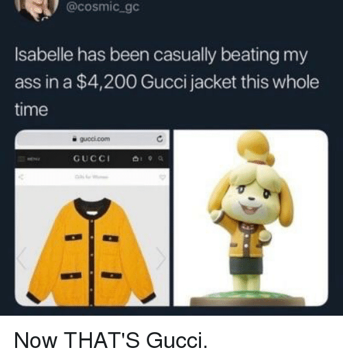 Isabelle Has Been Casually Beating My Ass In A 4200 Gucci Jacket