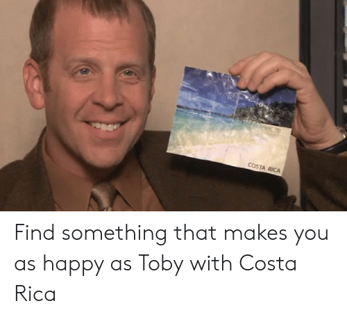 COSTA RICA Find Something That Makes You as Happy as Toby