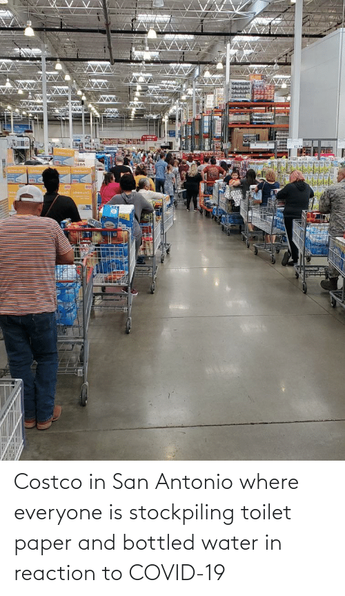 Costco, San Antonio, and Water: Costco in San Antonio where everyone is stockpiling toilet paper and bottled water in reaction to COVID-19