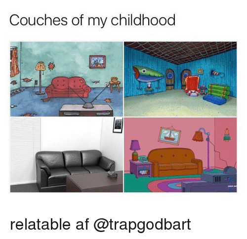 Couches Of My Childhood Relatable Af Meme On Me Me