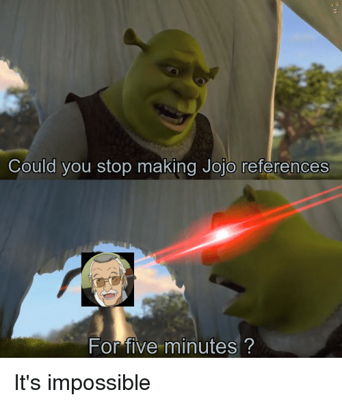 Could You Stop Making Jojo References for Five Minutes ...