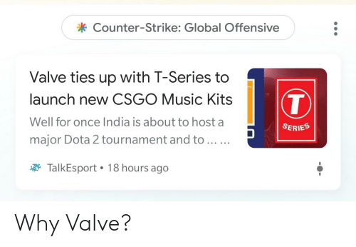 Counter-Strike Global Offensive Valve Ties Up With T-Series