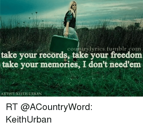Country Lyrics Tumblr Com Take Your Records Take Your Freedom Take