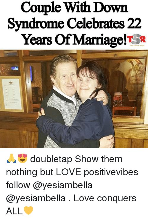 Marriage, Memes, and 🤖: Couple With Down  Syndrome Celebrates 22  Years of Marriag  TSR 🙏😍 doubletap Show them nothing but LOVE positivevibes follow @yesiambella @yesiambella . Love conquers ALL💛