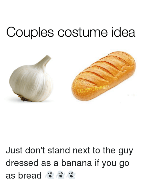 Couples Costume Idea Barlicbreadmemes Just Don T Stand Next To The