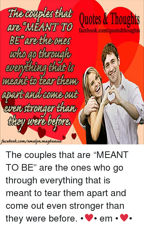 Couples That Quotes Wthoughts Are Meant To Facebookcomquotedthough
