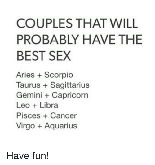 Couples That Will Probably Have The Best Sex Aries Scorpio Taurus