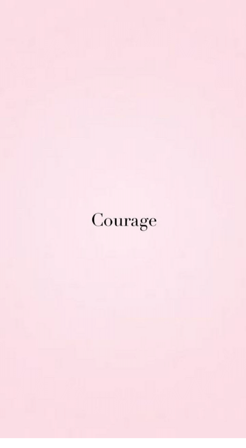 Courage: Courage