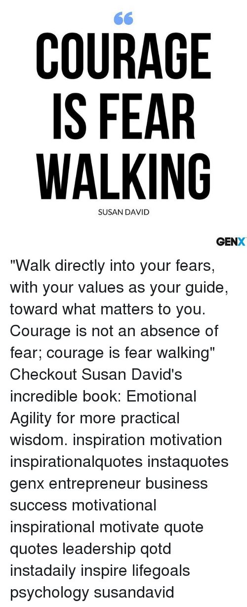 Courage Is Fear Walking Susan David Gen Walk Directly Into Your