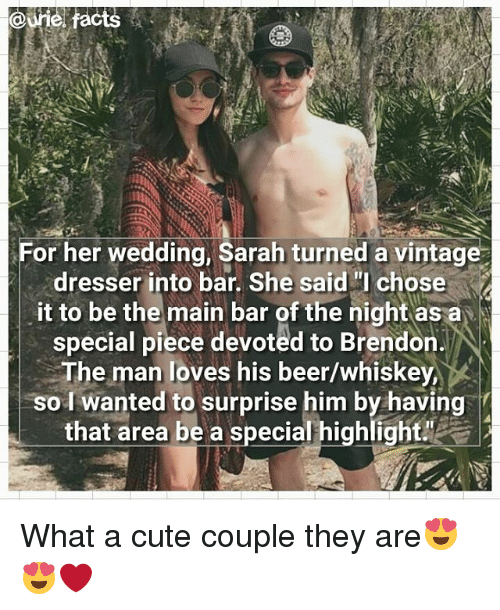 """Beer, Cute, and Facts: Courie, facts  or her wedding, Sarah turned a vintage  dresser into bar. She said """"I chose  it to be the main bar of the night as a  special piece devoted to Brendon.  The man loves his beer/whiskey,  eso I wanted to surprise him by having  that area be a special highlight What a cute couple they are😍😍❤"""