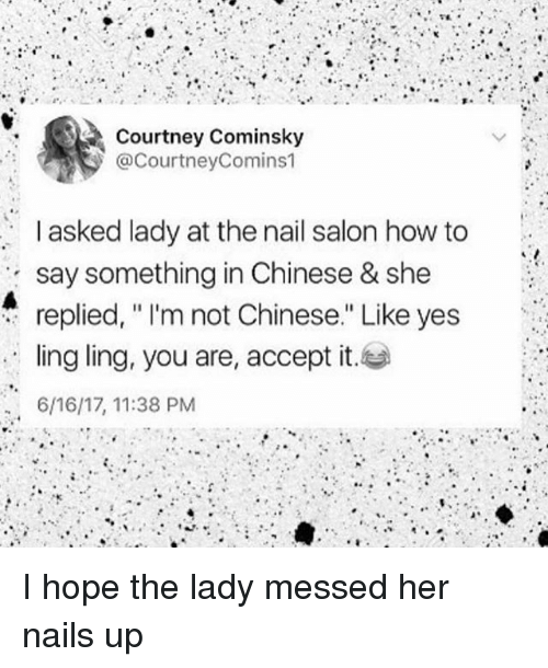 Memes Chinese And How To Courtney Cominsky Courtneycomins1 I Asked Lady At