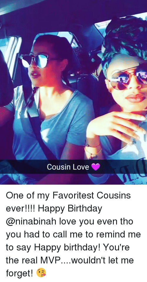 Cousin Love One Of My Favoritest Cousins Ever Happy Birthday Stunning Cousinlove