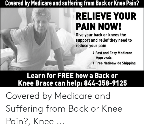 a2d050e9e4 Nationwide, Free, and Help: Covered by Medicare and suffering from Back or  Knee