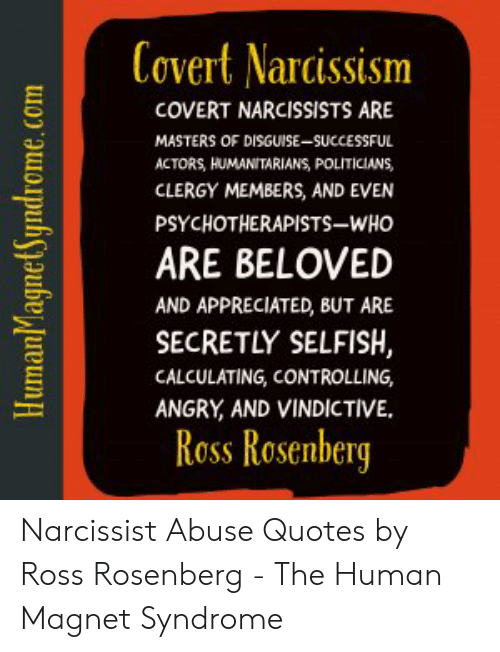 Covert Narcissism COVERT NARCISSISTS ARE MASTERS OF DISGUISE