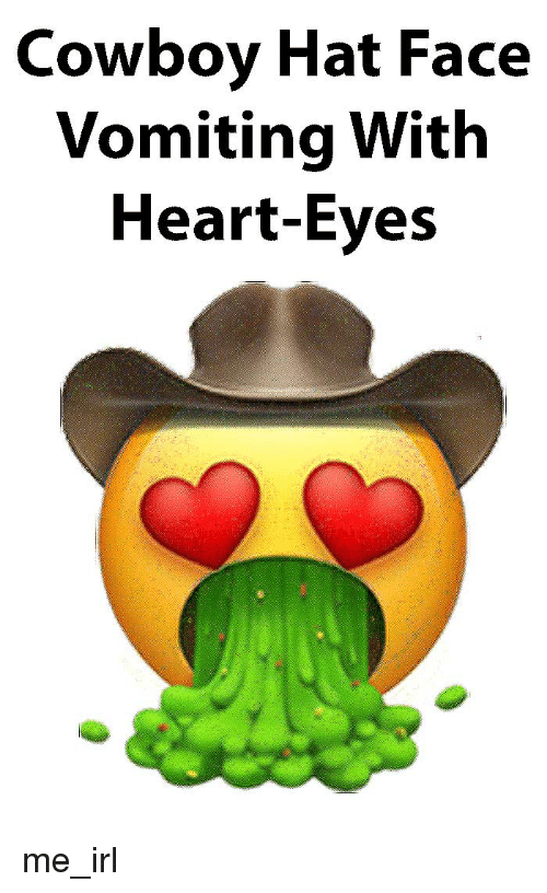 Cowboy Hat Face Vomiting With Heart-Eyes   Heart Meme on SIZZLE