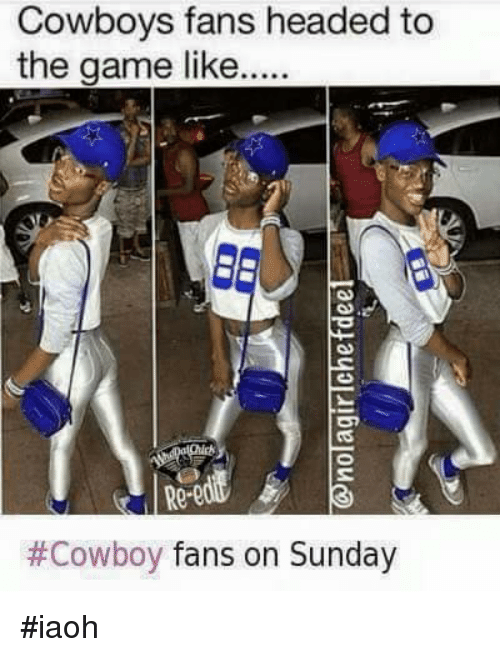 Funny, Head, and The Game: Cowboys fans headed to  the game like..  #Cowboy fans on Sunday #iaoh