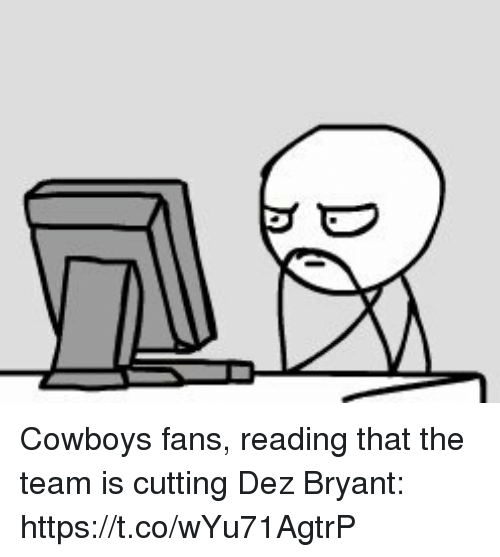 Dallas Cowboys, Dez Bryant, and Sports: Cowboys fans, reading that the team is cutting Dez Bryant: https://t.co/wYu71AgtrP