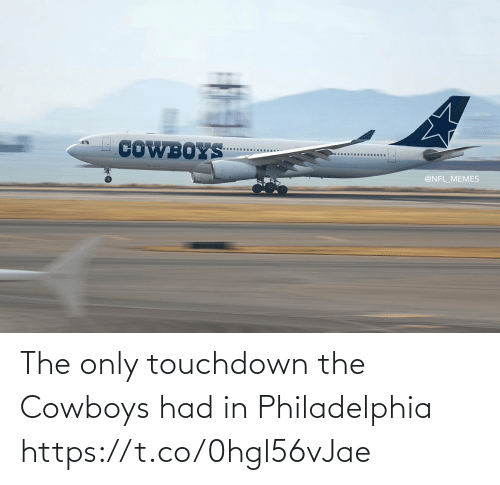 Dallas Cowboys, Football, and Memes: COWBOYS  @NFL_MEMES The only touchdown the Cowboys had in Philadelphia https://t.co/0hgl56vJae