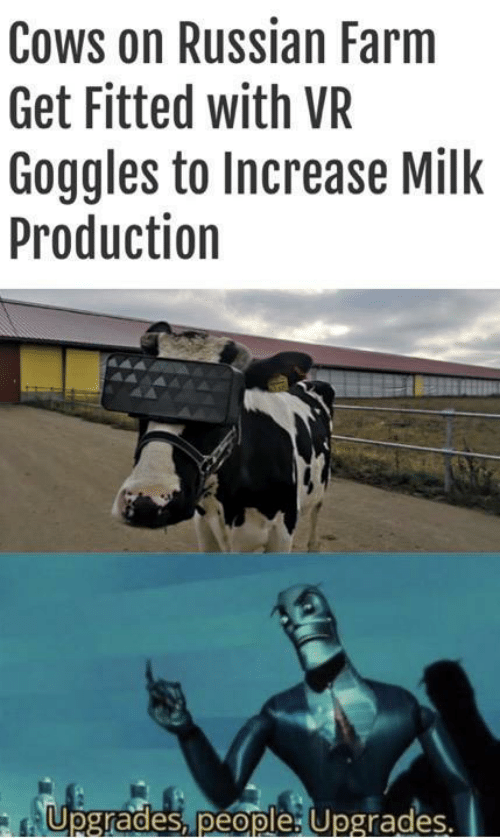 Russian, Milk, and Get: Cows on Russian Farm  Get Fitted with VR  Goggles to Increase Milk  Production  Upgrades, people: Upgrades.  Te