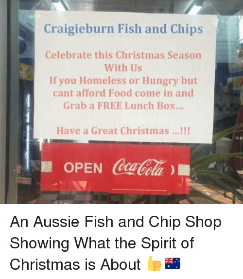 Boxing, Homeless, and Hungry: Craigieburn Fish and Chips  Celebrate this Christmas Season  With US  If you Homeless or Hungry but  cant afford Food come in and  Grab a FREE Lunch Box...  Have a Great Christmas An Aussie Fish and Chip Shop Showing What the Spirit of Christmas is About 👍🇦🇺