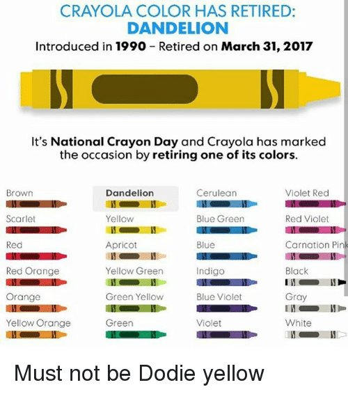 crayola color has retired dandelion introduced in 1990 retired on