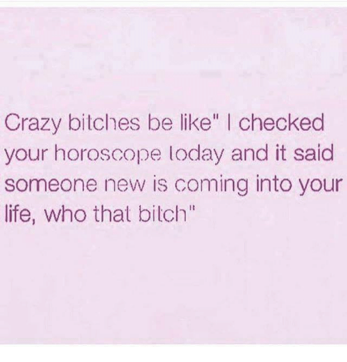 Crazy Bitches Be Like
