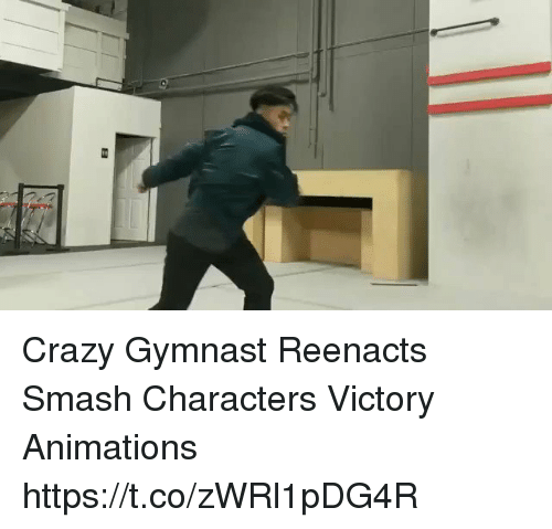 Crazy, Smashing, and Gymnast: Crazy Gymnast Reenacts Smash Characters Victory Animations https://t.co/zWRl1pDG4R