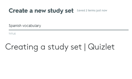 Create a New Study Set Saved 2 Terms Just Now Spanish